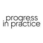 Progress in Practice